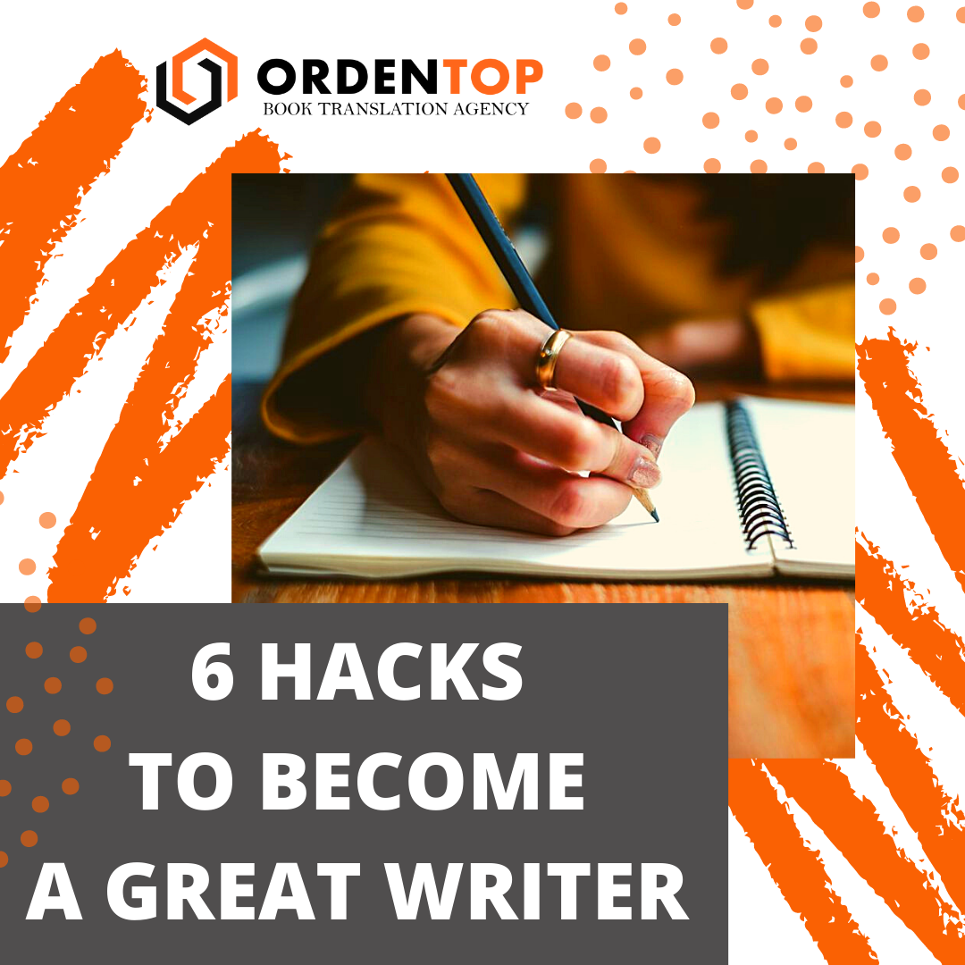 6 HACKS TO BECOME A GREAT WRITER