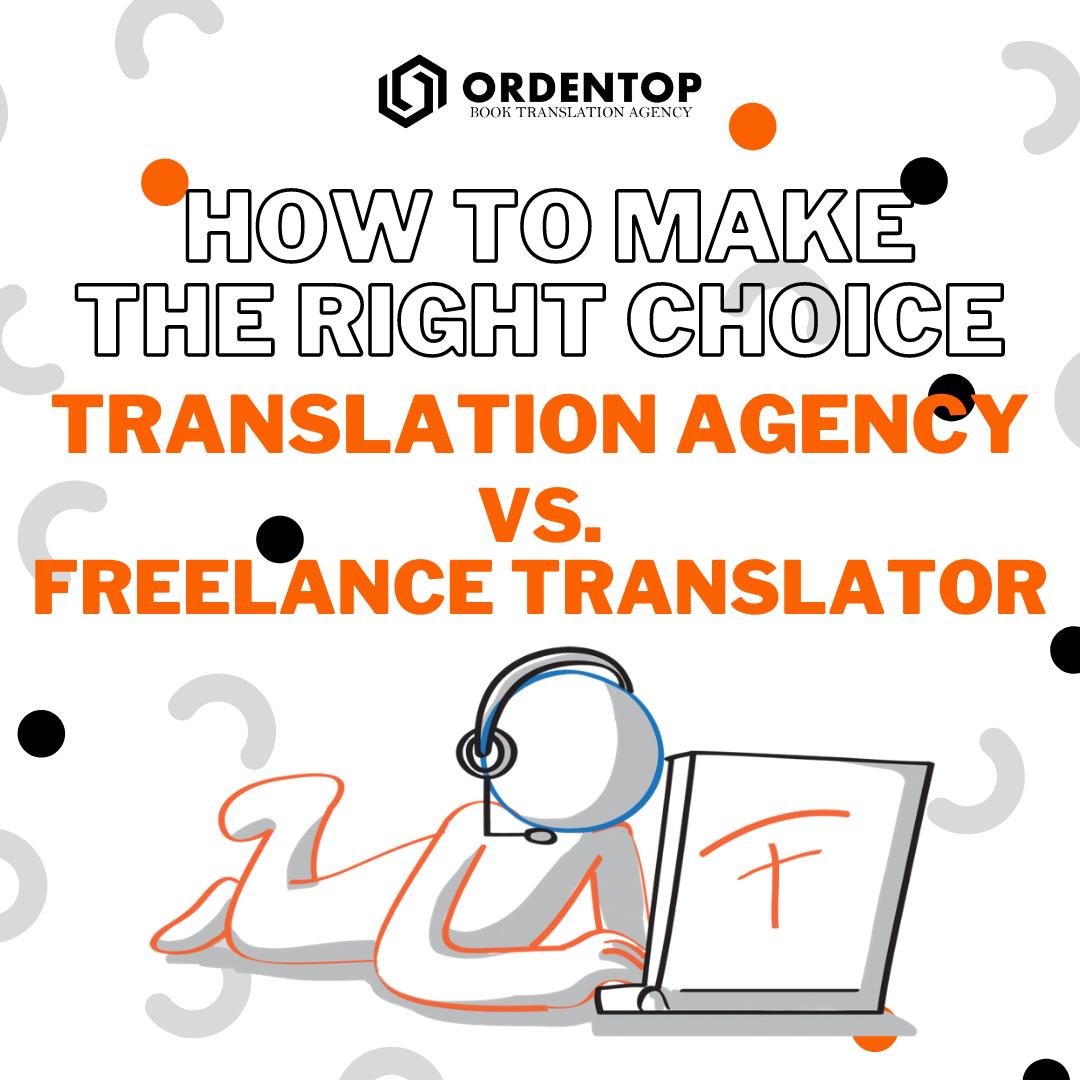 How to make the right choice: Translation Agency or Freelance Translator