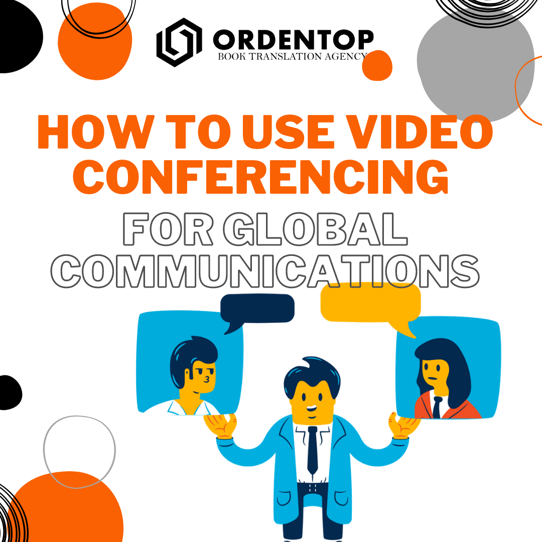 How to Use Video Conferencing for Global Communication