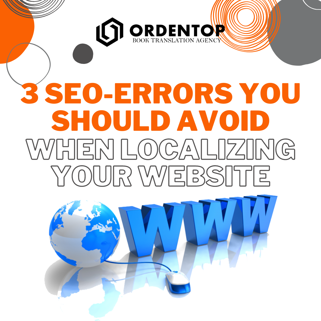 3 SEO ERRORS YOU SHOULD AVOID WHEN LOCALIZING YOUR WEBSITE